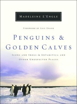 Penguins and Golden Calves: Icons and Idols in Antarctica and Other Spiritual Places