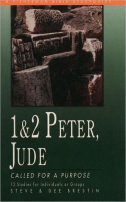 1 & 2 Peter, Jude: Called for a Purpose