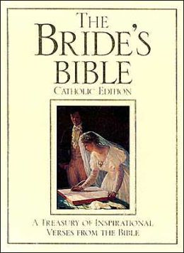 Bride's Bible, Catholic Edition: A Treasury of Inspirational Verses from the Bible