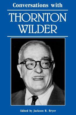 Conversations with Thornton Wilder