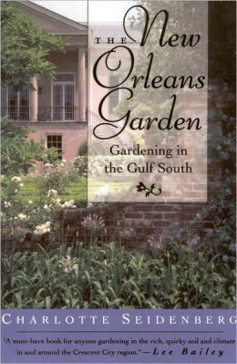The New Orleans Garden: Gardening in the Gulf South