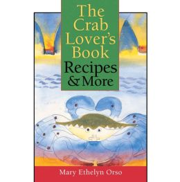 The Crab Lover's Book: Recipes and More
