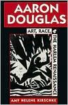 Aaron Douglas: Art, Race, and the Harlem Renaissance