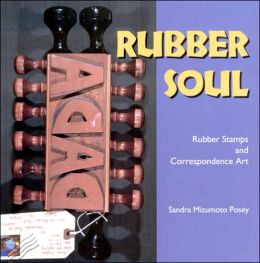 Rubber Soul: Rubber Stamps and Correspondence Art