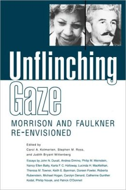 Unflinching Gaze: Morrison and Faulkner Re-Envisioned