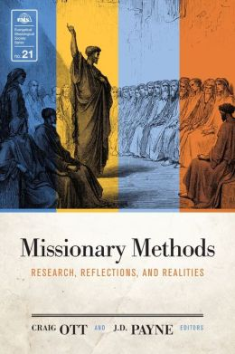 Missionary Methods EMS 21: Research, Reflections, and Realities