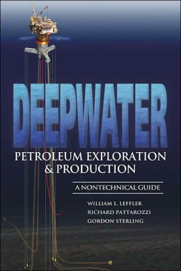 Deepwater Petroleum Exploration and Production: A Nontechnical Guide