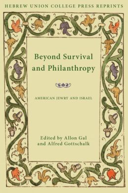 Beyond Survival and Philanthropy: American Jewry and Israel