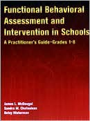 Functional Behavioral Assessment and Intervention in Schools: A Practitioner's Guide