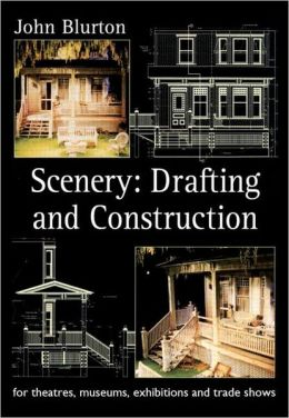 Scenery: Draughting and Construction for Theatres, Museums, Exhibitions and Trade Shows