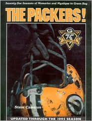 The Packers!: Seventy Five Seasons of Memories and Mystique in Green Bay