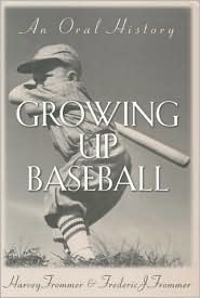 Growing up Baseball: An Oral History