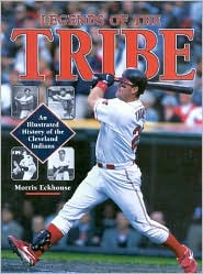 Legends of the Tribe: An Illustrated History of the Cleveland Indians
