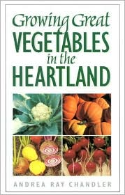 Growing Great Vegetables in the Heartland