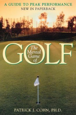 Mental Game of Golf: A Guide to Peak Performance
