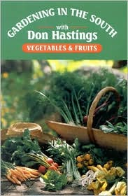 Gardening in the South with Don Hastings: Vegetables & Fruits