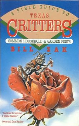 Field Guide to Texas Critters: Common Household and Gardens Pests
