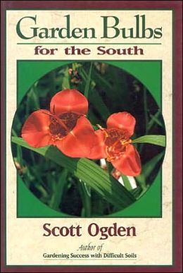 Garden Bulbs for the South: an Illustrated Guide Especially for the Southern Gardener
