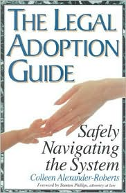 The Legal Adoption Guide: Safety Navigating the System