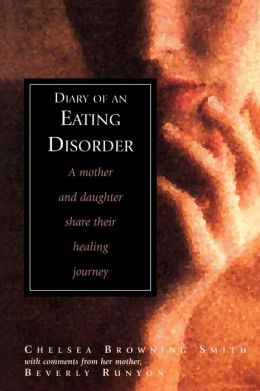 Diary of an Eating Disorder: A Mother and Daughter Share Their Healing Journey