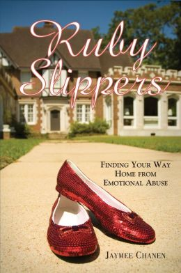 Ruby Slippers: Finding Your Way Home from Emotional Abuse