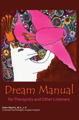 Dream Manual: For Therapists and Other Listeners