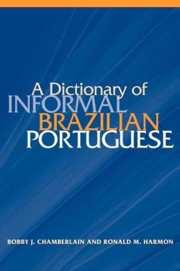 A Dictionary Of Informal Brazilian Portuguese With English Index