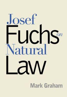 Josef Fuchs On Natural Law