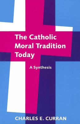 Catholic Moral Tradition Today: A Synthesis