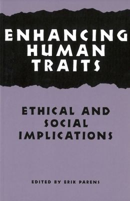 Enhancing Human Traits: Ethical and Social Implications