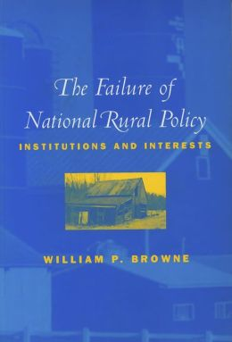 Failure of National Rural Policy: Institutions and Interest