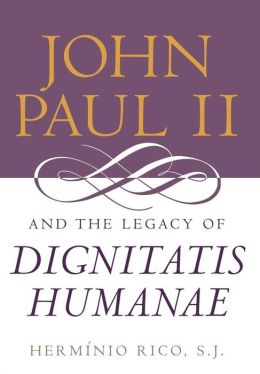 John Paul II and the Legacy of Dignitatis Humanae
