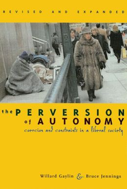 Perversion of Autonomy: Coercion and Constraints in a Liberal Society