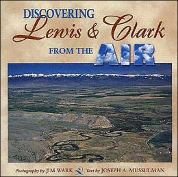 Discovering Lewis and Clark from the Air