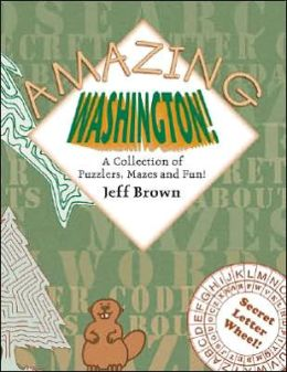 Amazing Washington!: A Collection of Puzzlers, Mazes and Fun!