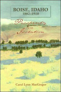Boise, Idaho, 1882-1910: Prosperity in Isolation