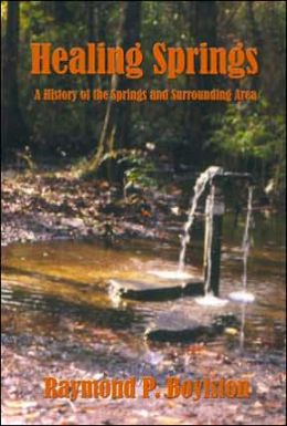 Healing Springs: A History of the Springs and the Surrounding Area