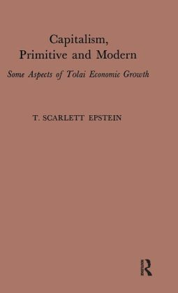 Capitalism, Primitive and Modern: Some Aspects of Tolai Economic Growth