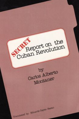 Secret Report on the Cuban Revolution