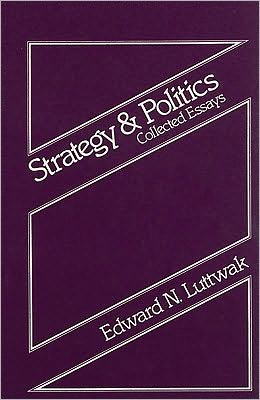 Strategy and Politics: Collected Essays, Volume One