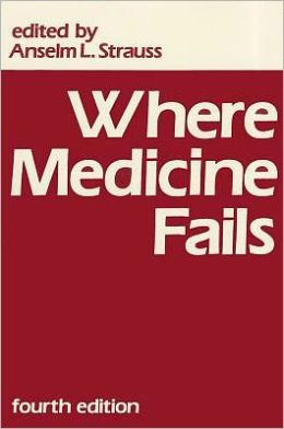 Where Medicine Fails: Fourth Edition