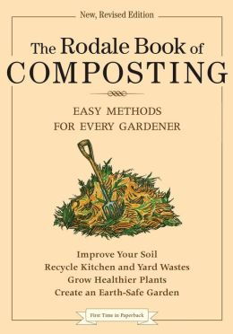 Rodale Book of Composting: Easy Methods for Every Gardener