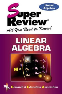 Super Review Linear Algebra: All You Need to Know