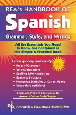 REA's Handbook of Spanish: Grammar, Style and Writing