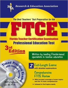 FTCE Professional Education w/ CD-ROM (REA) The Best Test Prep: 3rd Edition