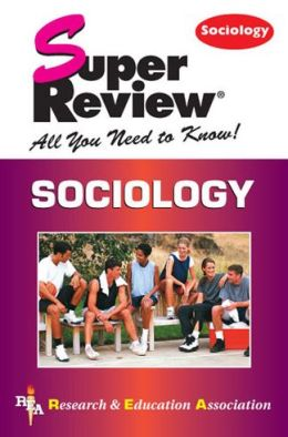 Sociology Super Review All You Need to Know