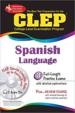The CLEP/ College-Level Examination Program for Spanish
