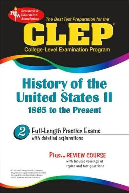 CLEP History of the United States II: 1865 to Present