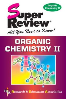 Super Review Organic Chem 2: All You Need to Know