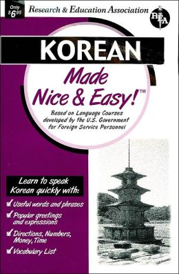Korean Made Nice and Easy! (REA's Language Series)